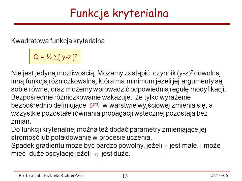Funkcje kryterialna Kwadratowa funkcja kryterialna, Q = ½ [ y-z ]2